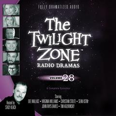 The Twilight Zone Radio Dramas, Vol. 28 by various authors audiobook