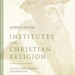 Institutes of the Christian Religion by John Calvin audiobook