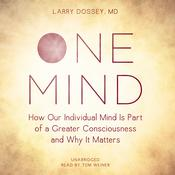 One Mind by  Larry Dossey  MD audiobook
