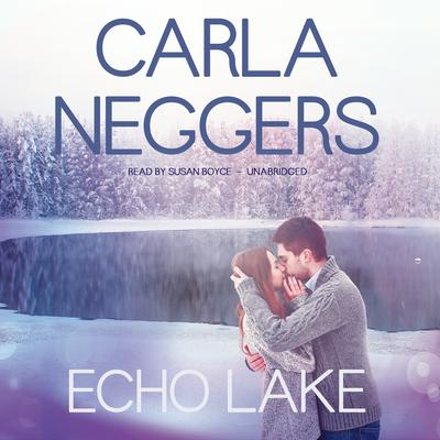 Echo Lake by Carla Neggers audiobook