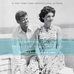 These Few Precious Days by Christopher Andersen audiobook