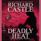 Deadly Heat by Richard Castle