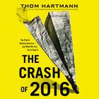 The Crash of 2016 by Thom Hartmann