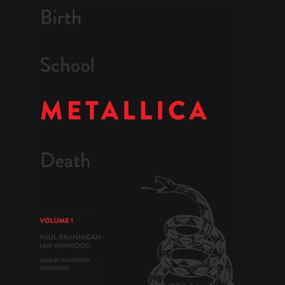 Birth School Metallica Death, Vol. 1 by Paul Brannigan audiobook