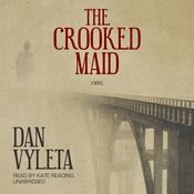 The Crooked Maid by  Dan Vyleta audiobook
