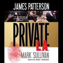 Private L.A. by James Patterson, Mark Sullivan