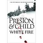 White Fire by Douglas Preston, Lincoln Child