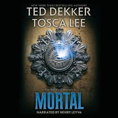Mortal by Ted Dekker audiobook