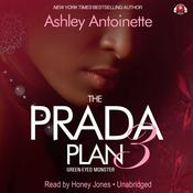 The Prada Plan 3 by  Ashley Antoinette audiobook