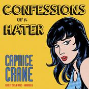 Confessions of a Hater by  Caprice Crane audiobook