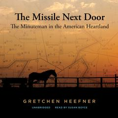 The Missile Next Door by Gretchen Heefner audiobook