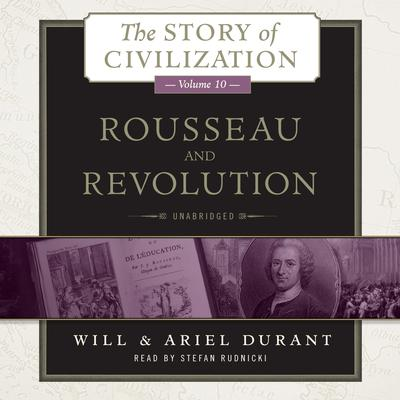 Rousseau and Revolution by Will Durant audiobook