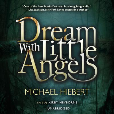 Dream with Little Angels by Michael Hiebert audiobook