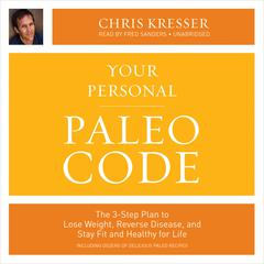 Your Personal Paleo Code by Chris Kresser audiobook