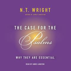 The Case for the Psalms by N. T. Wright audiobook
