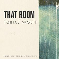 That Room by Tobias Wolff audiobook