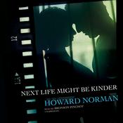 Next Life Might Be Kinder by  Howard Norman audiobook