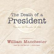 The Death of a President by  William Manchester audiobook