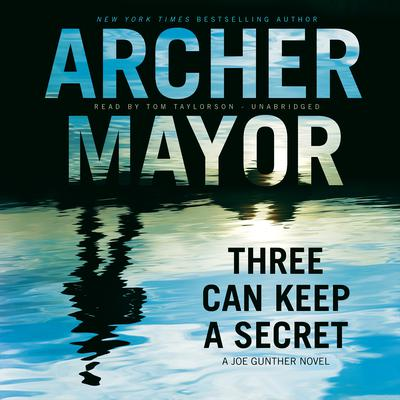 Three Can Keep a Secret by Archer Mayor audiobook