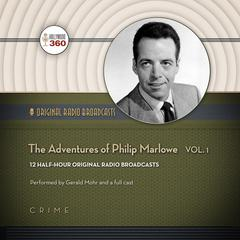 The Adventures of Philip Marlowe, Vol. 1 by Hollywood 360 audiobook