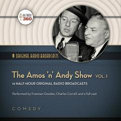 The Amos 'n' Andy Show, Vol. 1 by Hollywood 360 audiobook