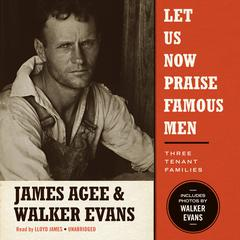 Let Us Now Praise Famous Men by James Agee audiobook