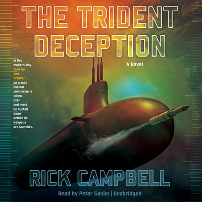 The Trident Deception by Rick Campbell audiobook