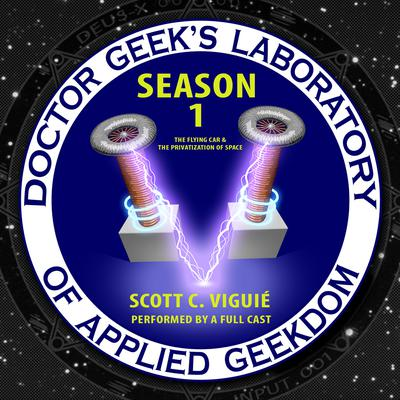 Doctor Geek's Laboratory, Season 1 by Scott C. Viguié audiobook