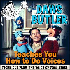 Daws Butler Teaches You How to Do Voices by Charles Dawson Butler audiobook