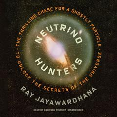 Neutrino Hunters by Ray Jayawardhana audiobook