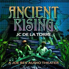 Ancient Rising by J. C. De La Torre