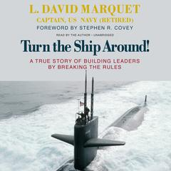 Turn the Ship Around! by L. David Marquet audiobook