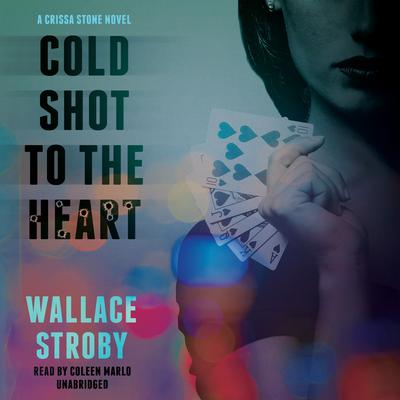 Cold Shot to the Heart by Wallace Stroby audiobook