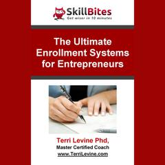 The Ultimate Enrollment Systems for Entrepreneurs by Terri Levine audiobook
