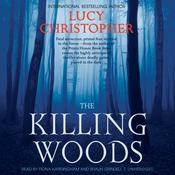 The Killing Woods by  Lucy Christopher audiobook