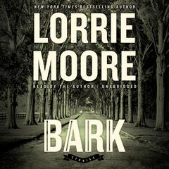 Bark by Lorrie Moore audiobook