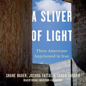 A Sliver of Light by  Shane Bauer audiobook