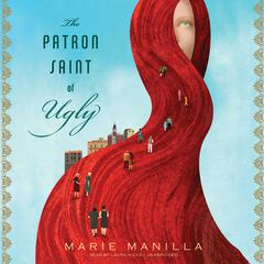 The Patron Saint of Ugly by Marie Manilla audiobook
