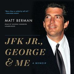JFK Jr., George & Me