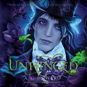 Unhinged by  A. G. Howard audiobook
