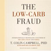The Low-Carb Fraud by  T. Colin Campbell PhD audiobook