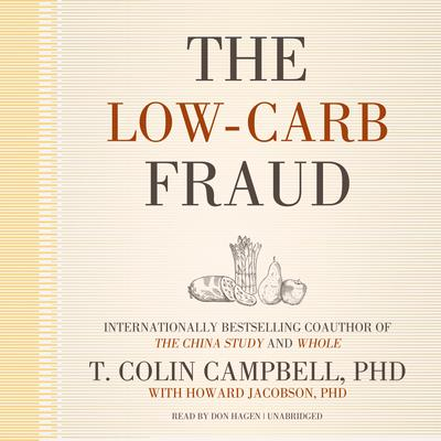 The Low-Carb Fraud by T. Colin Campbell audiobook