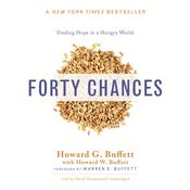 Forty Chances by  Howard G. Buffett audiobook