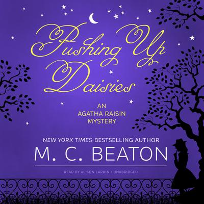 Pushing Up Daisies by M. C. Beaton audiobook