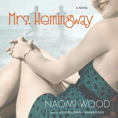 Mrs. Hemingway by Naomi Wood audiobook