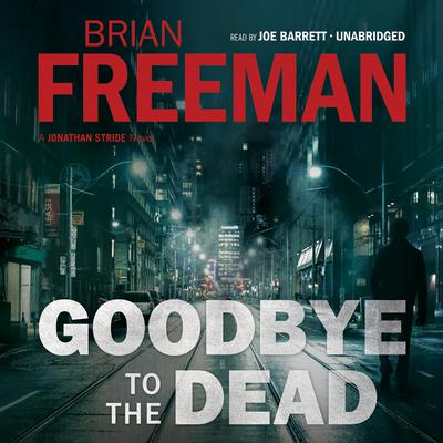 Goodbye to the Dead by Brian Freeman audiobook