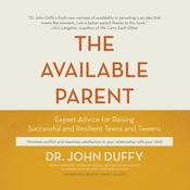 The Available Parent by  Dr. John Duffy audiobook