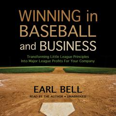 Winning in Baseball and Business by Earl Bell audiobook