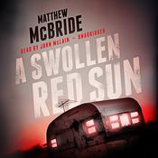 A Swollen Red Sun by  Matthew McBride audiobook