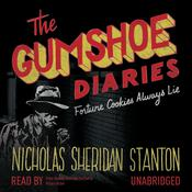 The Gumshoe Diaries: Fortune Cookies Always Lie by  Nicholas Sheridan Stanton audiobook